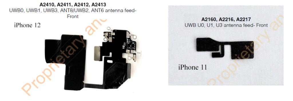A2410, A2411, A2412, A2413  UWBO, UWBI, ı_JW33, ANT8/UVVB2,  ANT6 antenna fed-  Front  iPhone 12  A2160, A2216, A2217  I_JWB LJO, U 1, 03 antenna feed- Front  iPhonc I I